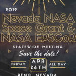 Save the Date! 2019 NV NASA Space Grant and NASA EPSCoR Statewide Meeting